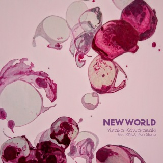 New World (feat. KINU & Kan Sano)