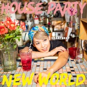 HOUSE PARTY / NEW WORLD