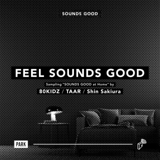 "FEEL SOUNDS GOOD : Sampling ""SOUNDS GOOD at Home"""