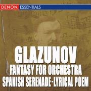 Glazunov: Waltz in D - Spanish Serenade - March in E-Flat Major - Lyrical Poem - Fantasy for Symphony Orchestra