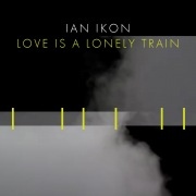 Love Is A Lonely Train