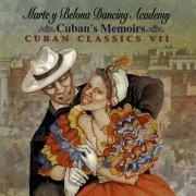 Cuban Memoirs - Cuban Classics VII: Marte Y Belona Dancing Academy