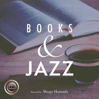 Books & Jazz ~自宅でじっくり読書のためのBGM~ Selected by Shogo Hamada