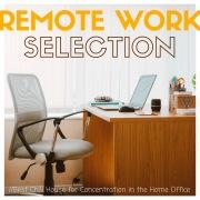 Remote Work Selection - 快適&集中できるホームオフィスのためのChill House
