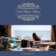 Café Music Menu ~Best Selection for You~ おうちリゾートカフェ・ゆったり気分転換休日に聴くJazz