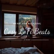 Cosy Beats ~おうちでゆったりくつろぎのLo- Fi Beat~