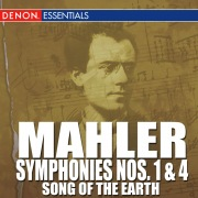 """Mahler: Symphonies Nos. 1 & 4 - """"Song of the Earth"""""""