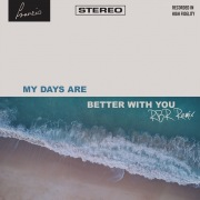 My Days Are Better With You (RBR Remix)