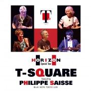 T-SQUARE featuring Philippe Saisse ~ HORIZON Special Tour ~ @ BLUE NOTE TOKYO(PCM 96kHz/24bit)