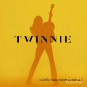 I Love You Now Change (Acoustic)