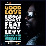 Good Love (feat. General Levy) [Kenny Ken Remix]