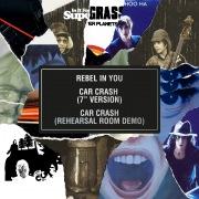 "Rebel in You / Car Crash (7"" Version) / Car Crash (Rehearsal Room Demo)"