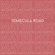Maybe Not (Acoustic)