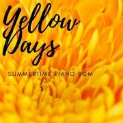 Yellow Days - Summertime Piano - のんびり癒される午後のひととき