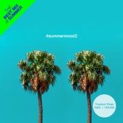 #summermood2 - グッド・ヴァイブス R&B x ハウス コレクション