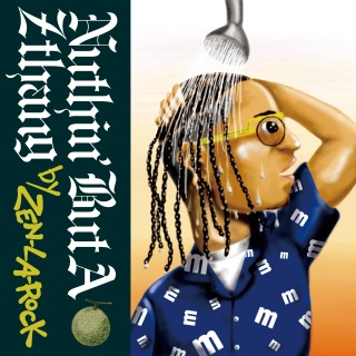 Nuthin' But A Z Thang (mixed by ZEN-LA-ROCK)