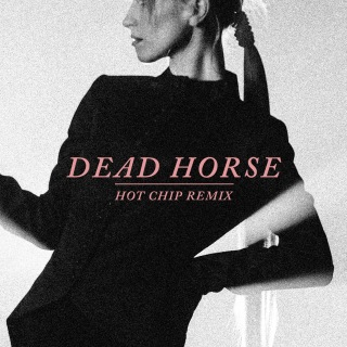 Dead Horse (Hot Chip Remix)