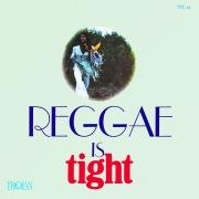Reggae Is Tight
