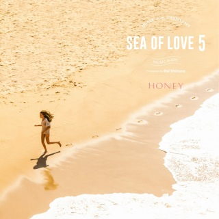 HONEY meets ISLAND CAFE - Sea of Love 5 -
