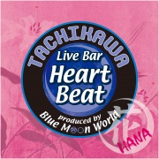 Tachikawa Live Bar Heart Beat Vol.1 花・ハナ ~Dear Friends~