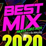 BEST MIX 2020 -PARTY TIME HITS- mixed by DJ RYUTO