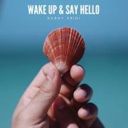 Wake Up & Say Hello