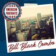 American Portraits: Bill Black Combo