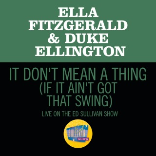 It Don't Mean A Thing (If It Ain't Got That Swing) (Live On The Ed Sullivan Show, March 7,1965)