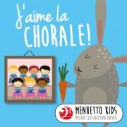 J'aime la chorale! (Menuetto Kids: Musique classique pour enfants)
