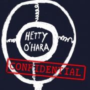 Hetty O'Hara Confidential