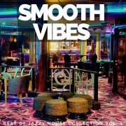 Smooth Vibes: Best of Jazzy House Collection Vol. 1