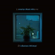 Lonely Not Alone / Di Batas Mimpi