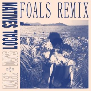 Dark Days (Foals Remix)