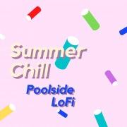 Summer Chill ~ゆったりプールサイドでくつろぎのLo-fi Lounge~