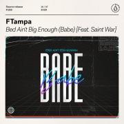 Bed Ain't Big Enough (Babe) [feat. Saint War]