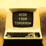 Hide From Tomorrow