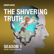 The Shivering Truth: Season 1 (Original Television Soundtrack)