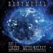LEGEND - METAL GALAXY [DAY-2] (METAL GALAXY WORLD TOUR IN JAPAN EXTRA SHOW)