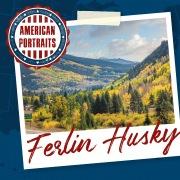 American Portraits: Ferlin Husky