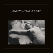 Love Will Tear Us Apart (2020 Digital Remaster)