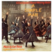A Simple Man: The Ballet (1987 Northern Ballet Recording)