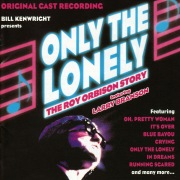 Only the Lonely: The Roy Orbison Story (Original Cast Recording)