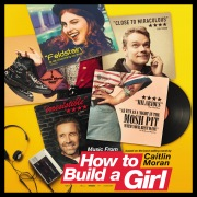 Music From How to Build a Girl (Original Motion Picture Soundtrack)
