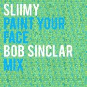 Paint Your Face (Bob Sinclar Mix)