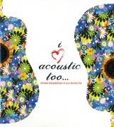 I Love Acoustic Too (International Version)