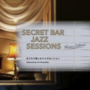 Secret Bar Jazz Sessions ~おうちで楽しむジャズセッション~ Selected by Yui Kawahito