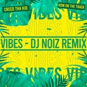 Vibes (feat. KDM on the Track) [DJ Noiz Remix]