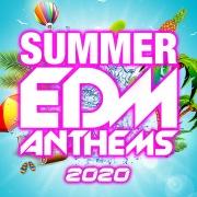SUMMER EDM ANTHEMS 2020