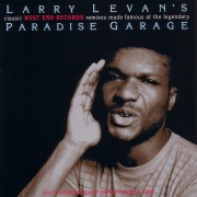 Larry Levan's Classic West End Records Remixes Made Famous at the Legendary Paradise Garage (2012 - Remaster)