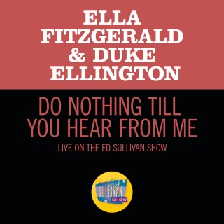 Do Nothing Till You Hear From Me (Live On The Ed Sullivan Show, March 7, 1965)